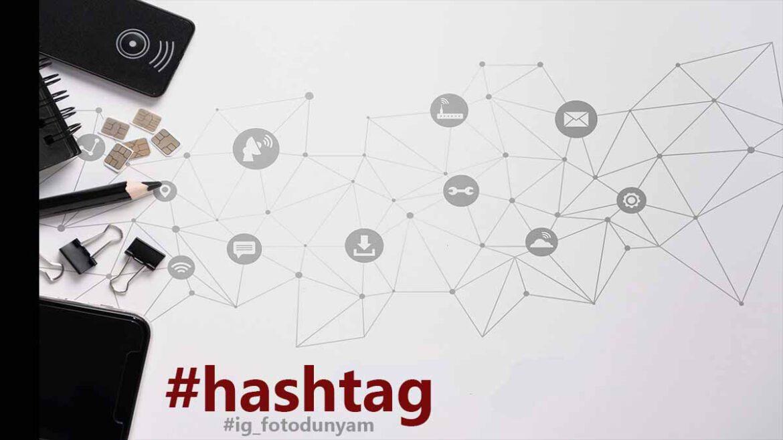 Instagram'da en fazla kaç HashTag Kullanılabilir?