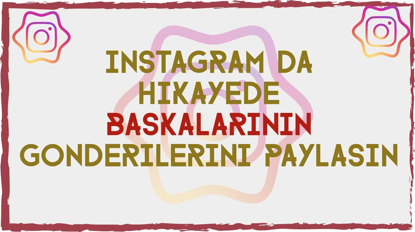 Instagram Paylasımlarını Hikayeye Ekleme